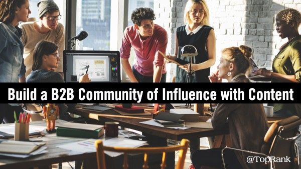 B2B Community of Influence with Content